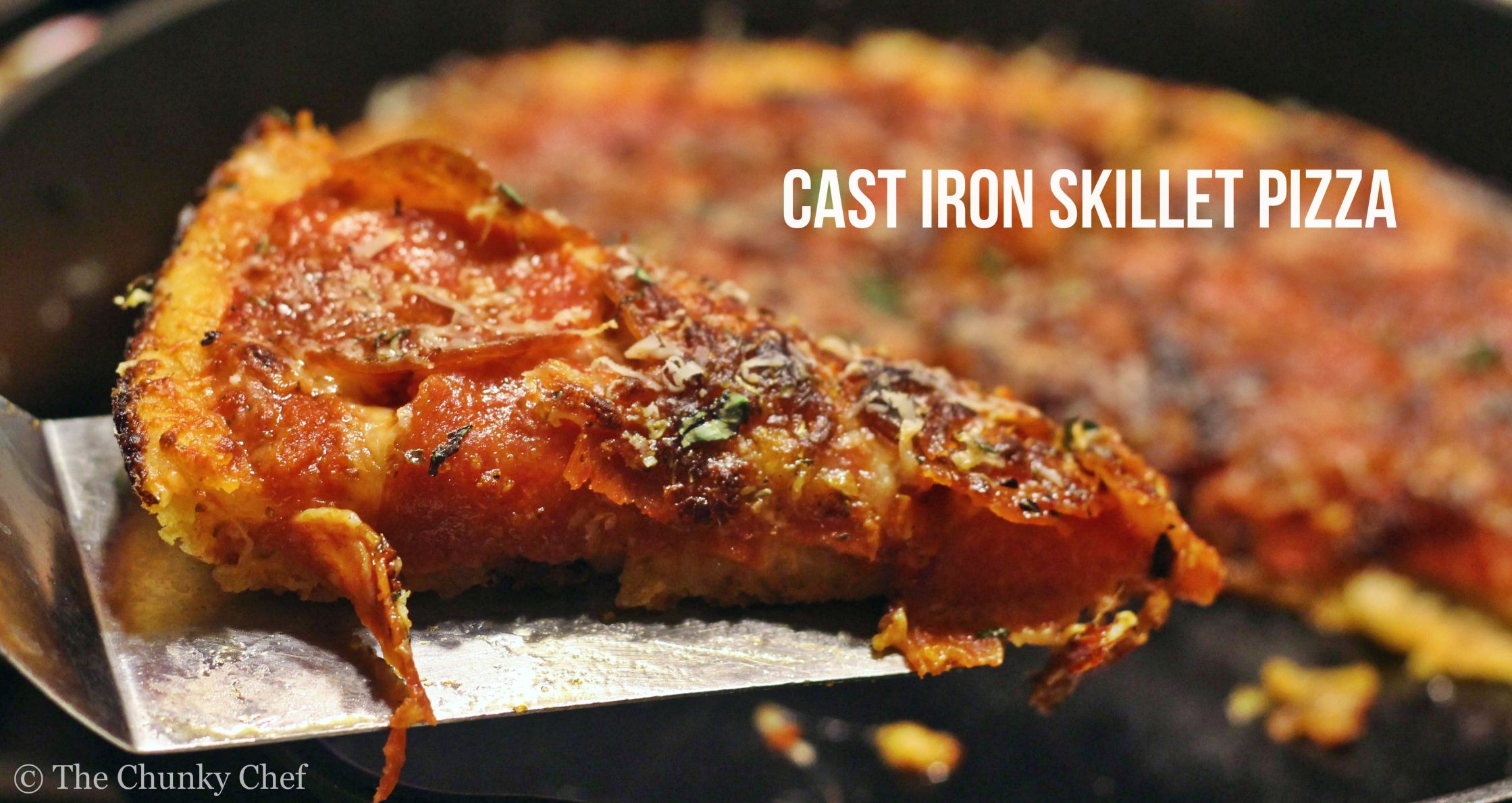Cast Iron Skillet Pizza The Chunky Chef