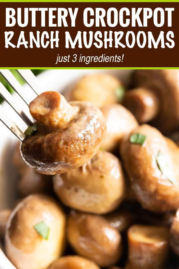 Buttery Crockpot Ranch Mushrooms - This quick and easy side dish is made using only 3 simple ingredients!  Buttery, and full of ranch flavor, the crockpot does the work for you with this mushroom side dish! #sidedish #crockpot #slowcooker #easyrecipe #3ingredient