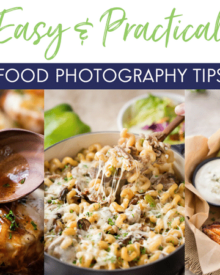 Easy and Practical Food Photography Tips | Beautiful food photos are simply stunning and mouthwatering.  Learn the basics of your camera, basic food photography tips, focal length breakdowns, helpful equipment lists and more! | The Chunky Chef | #foodphotography #photographytips #foodporn #foodphotographytips #beginnerfoodphotography
