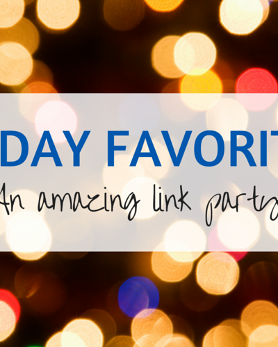 Friday Favorites Link Party #299
