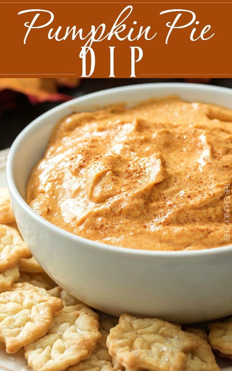 Pumpkin Pie Dip Easy And No Bake The Chunky Chef