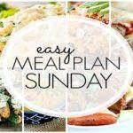 Easy Meal Plan Sunday (week 81)