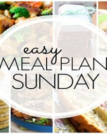 Easy Meal Plan Sunday - Week 91
