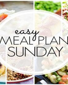 Easy Meal Plan Sunday - Week 93