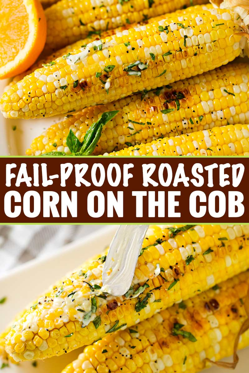 This FAIL-PROOF method for cooking corn on the cob is easy, perfect for any kind of weather, and produces the juiciest, perfectly cooked ears of corn! | #summerrecipe #corn #cornonthecob #roasted #oven #easyrecipe #sidedish
