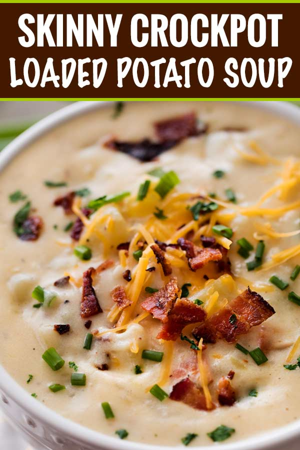 A loaded potato soup that's thick, creamy and rich, yet surprisingly low in calories!  This lightened up version of the ultimate comfort food is perfect for warming you up on a cold night! | #potatosoup #souprecipe #loadedpotato #slowcookerrecipes #crockpot