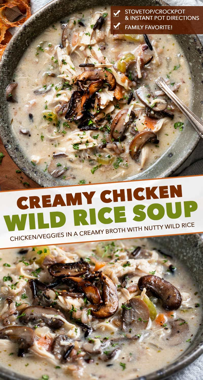 Hearty and ultra comforting, this Chicken and Wild Rice Soup is full of tender chicken and veggies, a creamy broth, nutty wild rice, and topped with more golden brown mushrooms!  Stovetop, Slow Cooker and Instant Pot directions! #soup #chicken #wildrice #mushrooms #souprecipe #instantpot #slowcooker #crockpot #stovetop #dinner