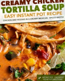This Instant Pot Creamy Chicken Tortilla Soup is an easy tex-mex weeknight meal the whole family will love! Easily made in your pressure cooker, slow cooker, or right on the stovetop! #chicken #tortilla #soup #creamy #instantpot #pressurecooker #easyrecipe #weeknight #dinner #lunch