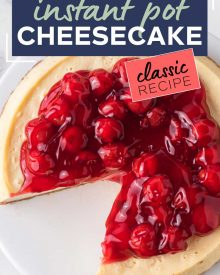 This easy Instant Pot Cheesecake is the perfect dessert recipe! Classic vanilla cheesecake comes out so creamy and rich, with a buttery graham cracker crust, and topped with classic cherry pie filling! #dessert #cheesecake #instantpot #pressurecooker #baking #easyrecipe #vanilla