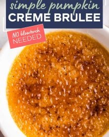 This Pumpkin Creme Brulee recipe is the perfect make-ahead fall dessert! I promise it's easier to make than you think; just 5 simple ingredients give you a creamy custard topped with a crackly caramelized sugar topping! #cremebrulee #pumpkin #dessert #baking #makeahead #falldessert #fallbaking #custard